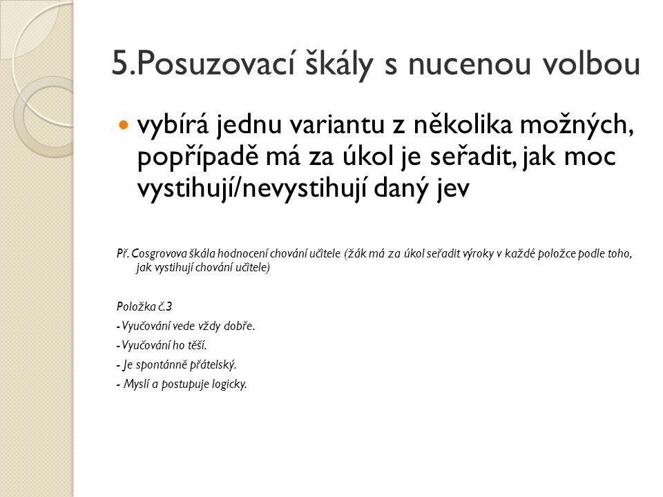 5.Posuzovací škály s nucenou volbou