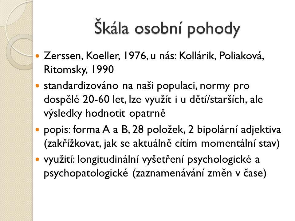 Škála osobní pohody Zerssen, Koeller, 1976, u nás: Kollárik, Poliaková, Ritomsky, 1990.