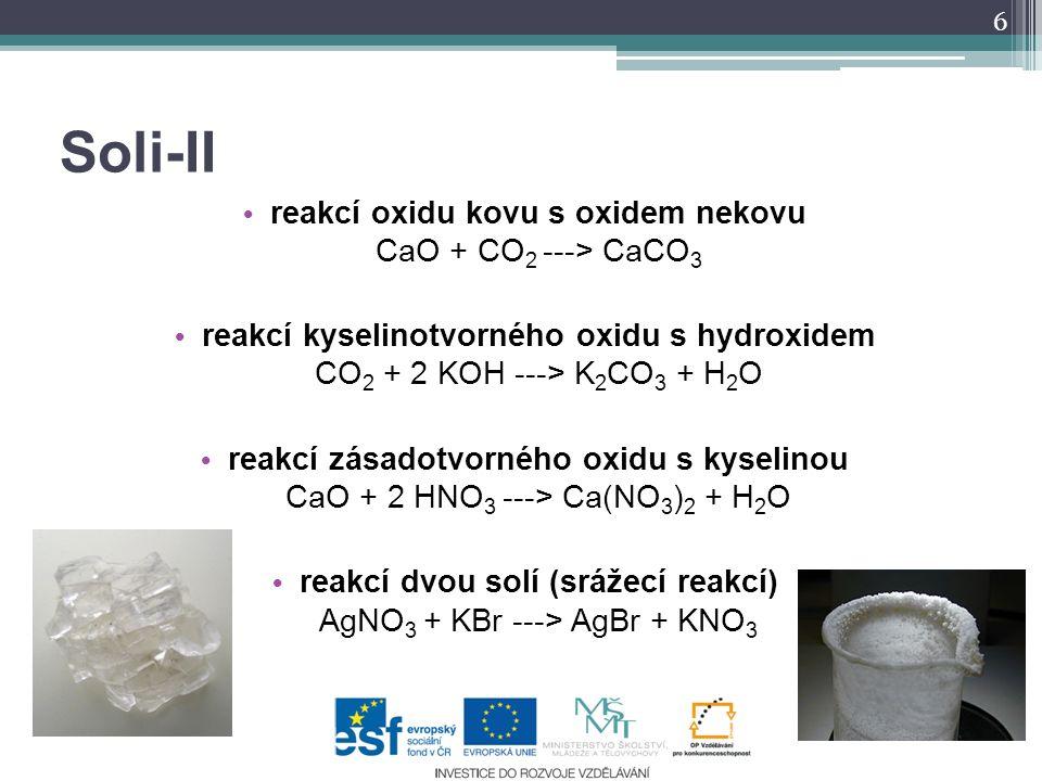 Soli-II reakcí oxidu kovu s oxidem nekovu CaO + CO2 ---> CaCO3