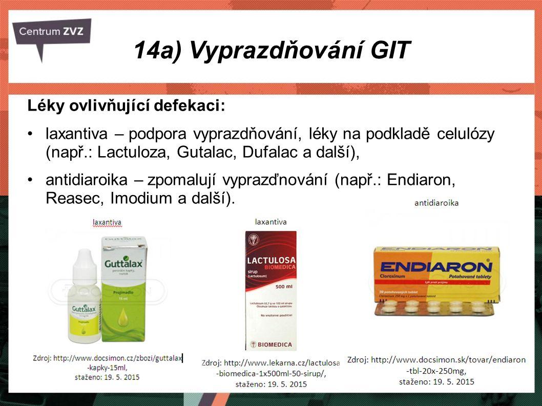 14a) Vyprazdňování GIT Léky ovlivňující defekaci: