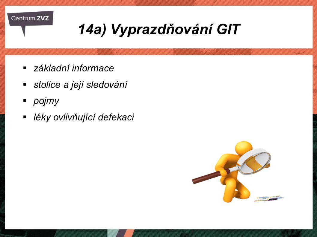 14a) Vyprazdňování GIT základní informace stolice a její sledování