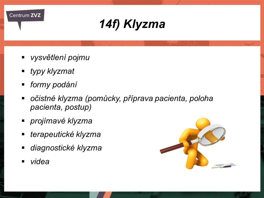 14f) Klyzma vysvětlení pojmu typy klyzmat formy podání