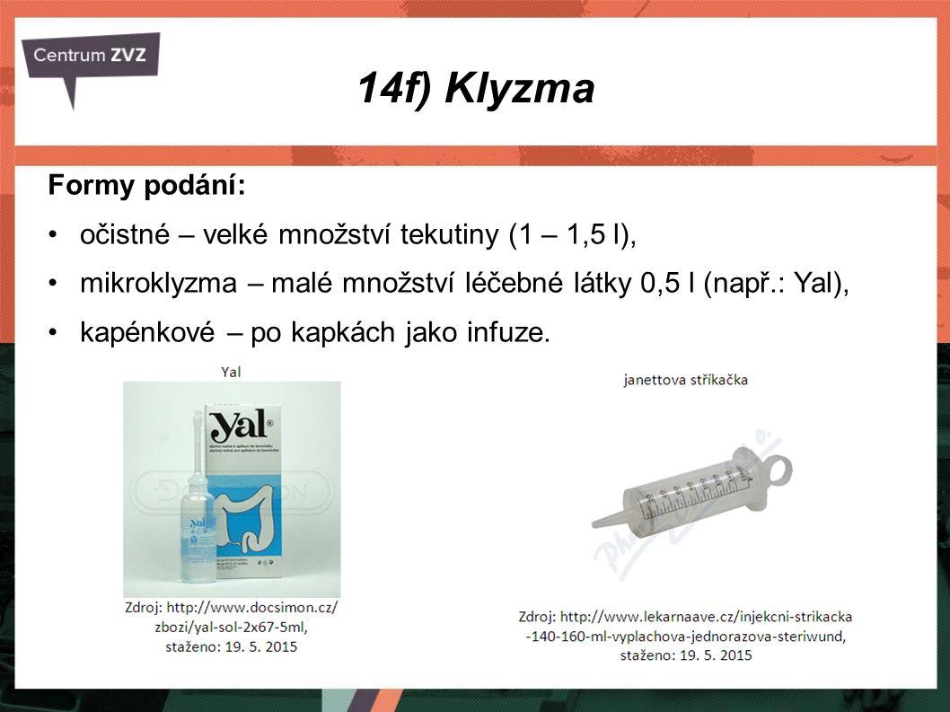 14f) Klyzma Formy podání: