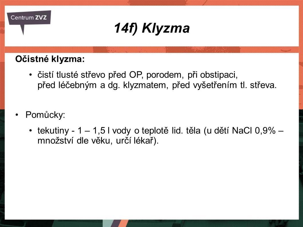 14f) Klyzma Očistné klyzma: