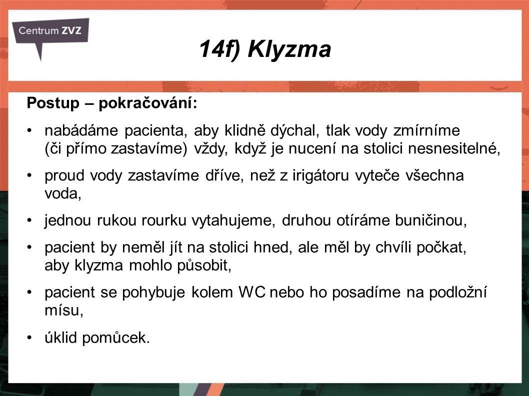 14f) Klyzma Postup – pokračování: