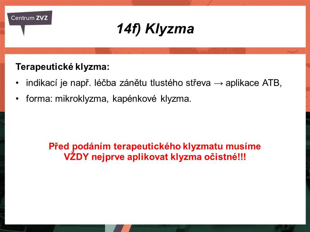 14f) Klyzma Terapeutické klyzma: