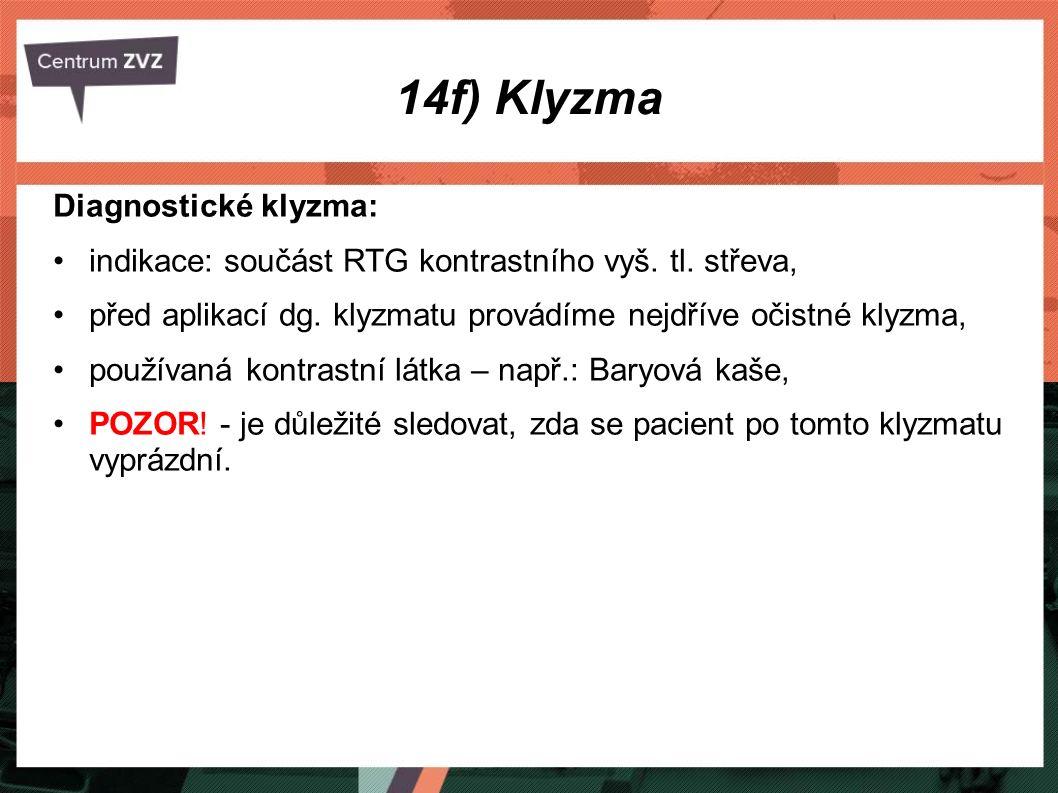 14f) Klyzma Diagnostické klyzma: