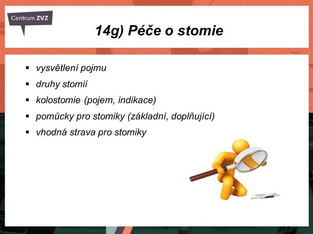 14g) Péče o stomie vysvětlení pojmu druhy stomií
