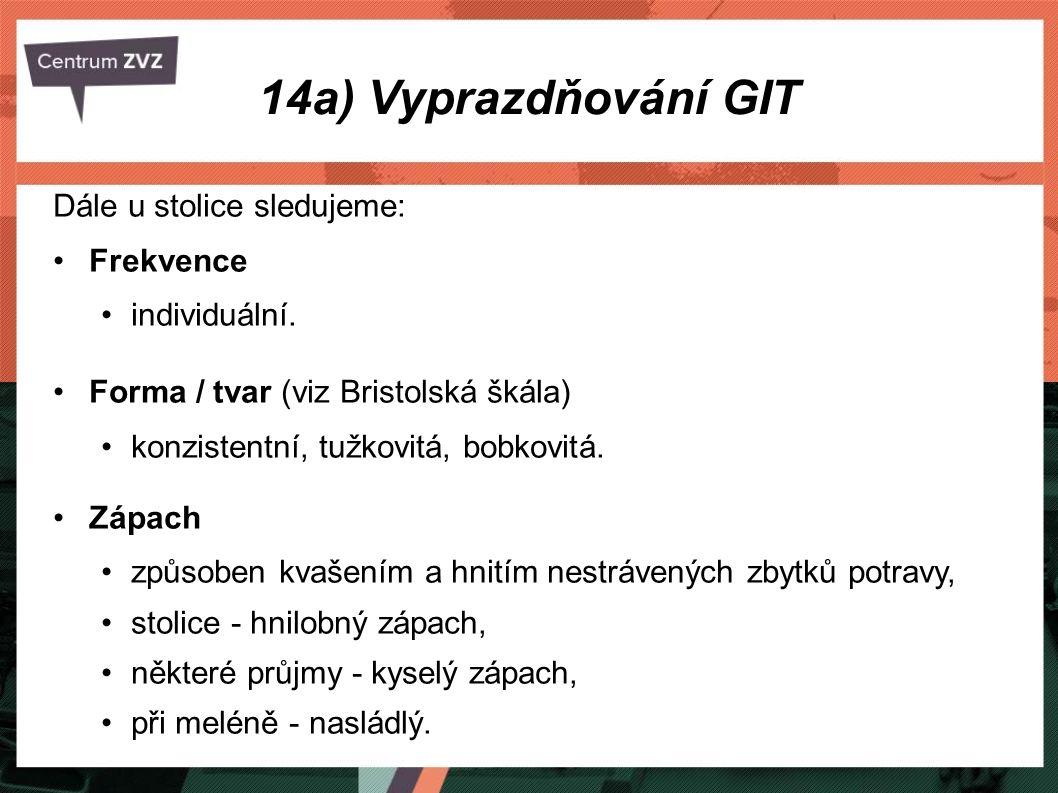 14a) Vyprazdňování GIT Dále u stolice sledujeme: Frekvence