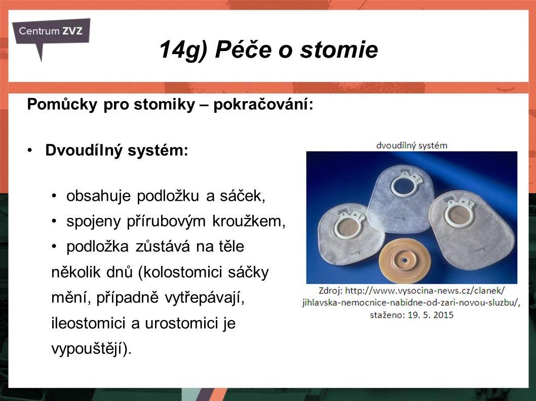 14g) Péče o stomie Pomůcky pro stomiky – pokračování: