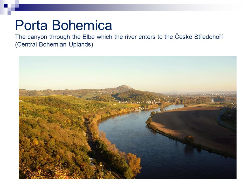 Porta Bohemica The canyon through the Elbe which the river enters to the České Středohoří (Central Bohemian Uplands)