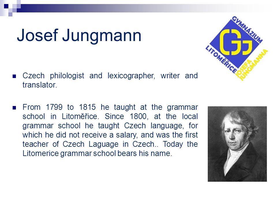 Josef Jungmann Czech philologist and lexicographer, writer and translator.