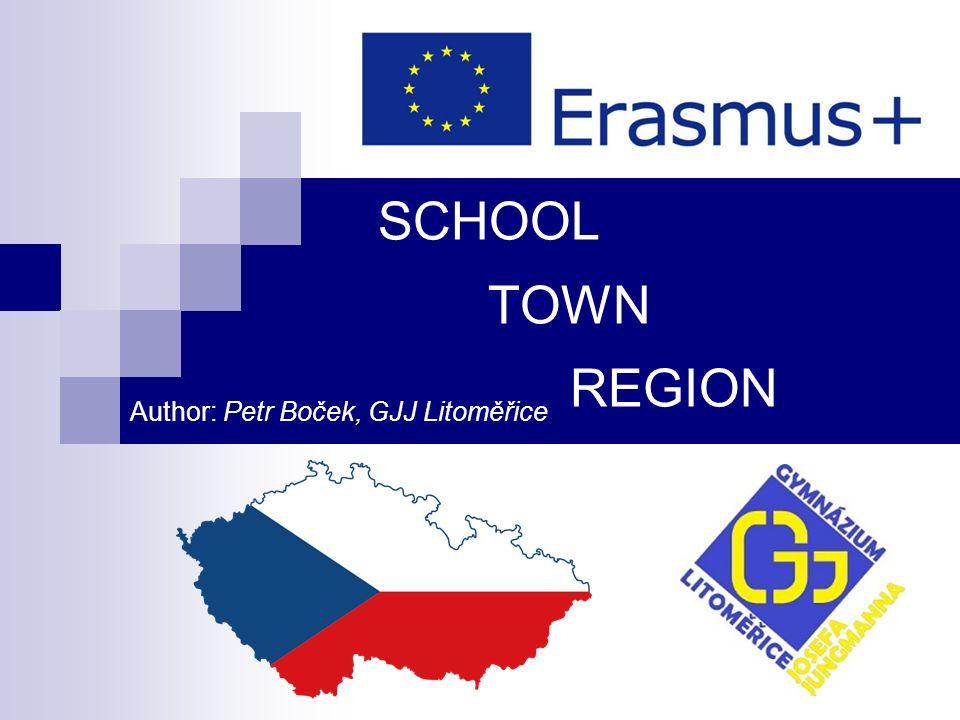 SCHOOL TOWN REGION Author: Petr Boček, GJJ Litoměřice
