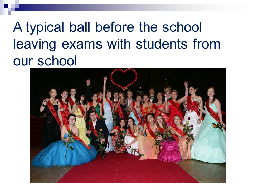 A typical ball before the school leaving exams with students from our school