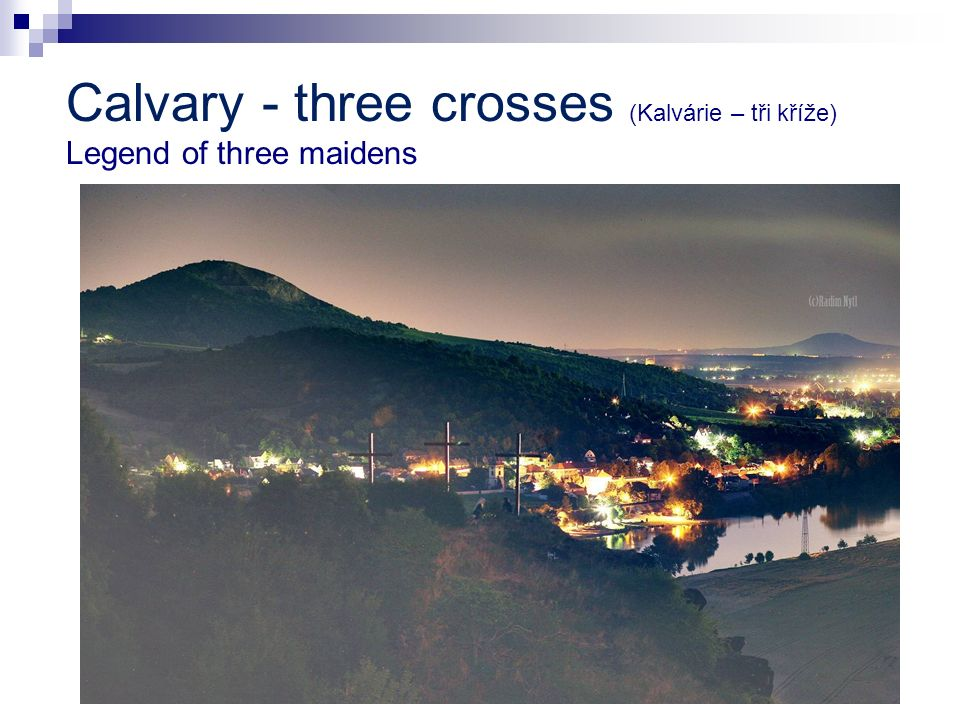 Calvary - three crosses (Kalvárie – tři kříže) Legend of three maidens