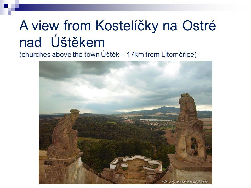 A view from Kostelíčky na Ostré nad Úštěkem (churches above the town Úštěk – 17km from Litoměřice)