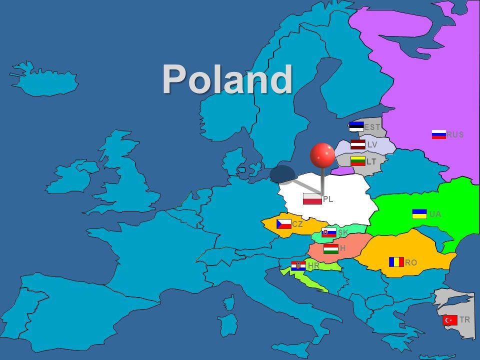 Poland EST RUS LV LT PL UA CZ SK H HR RO TR