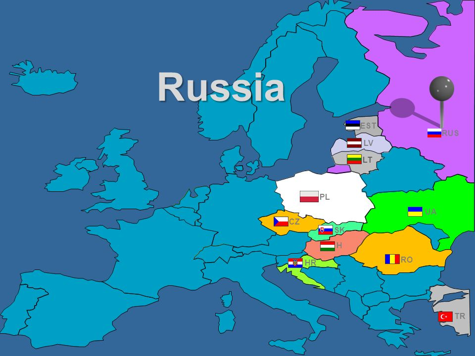 Russia EST RUS LV LT PL UA CZ SK H HR RO TR
