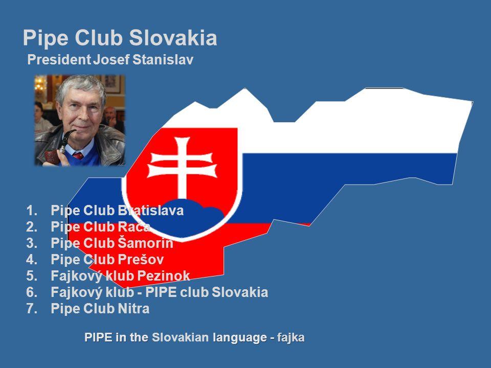 Pipe Club Slovakia President Josef Stanislav Pipe Club Bratislava