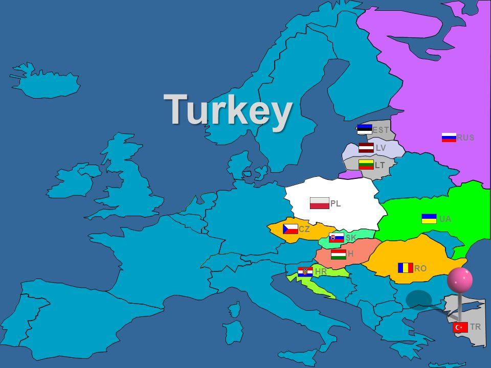 Turkey EST RUS LV LT PL UA CZ SK H HR RO TR