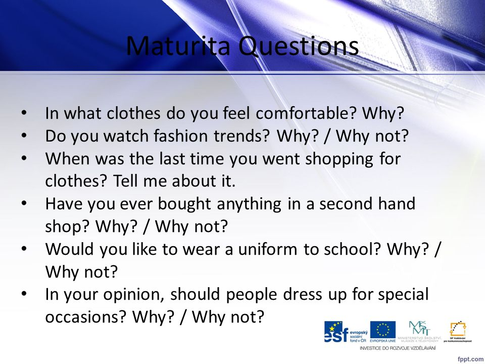 Maturita Questions In what clothes do you feel comfortable Why