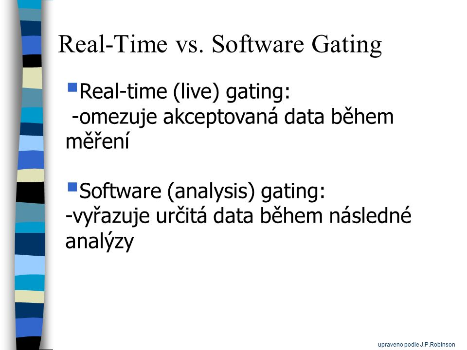 Real-Time vs. Software Gating