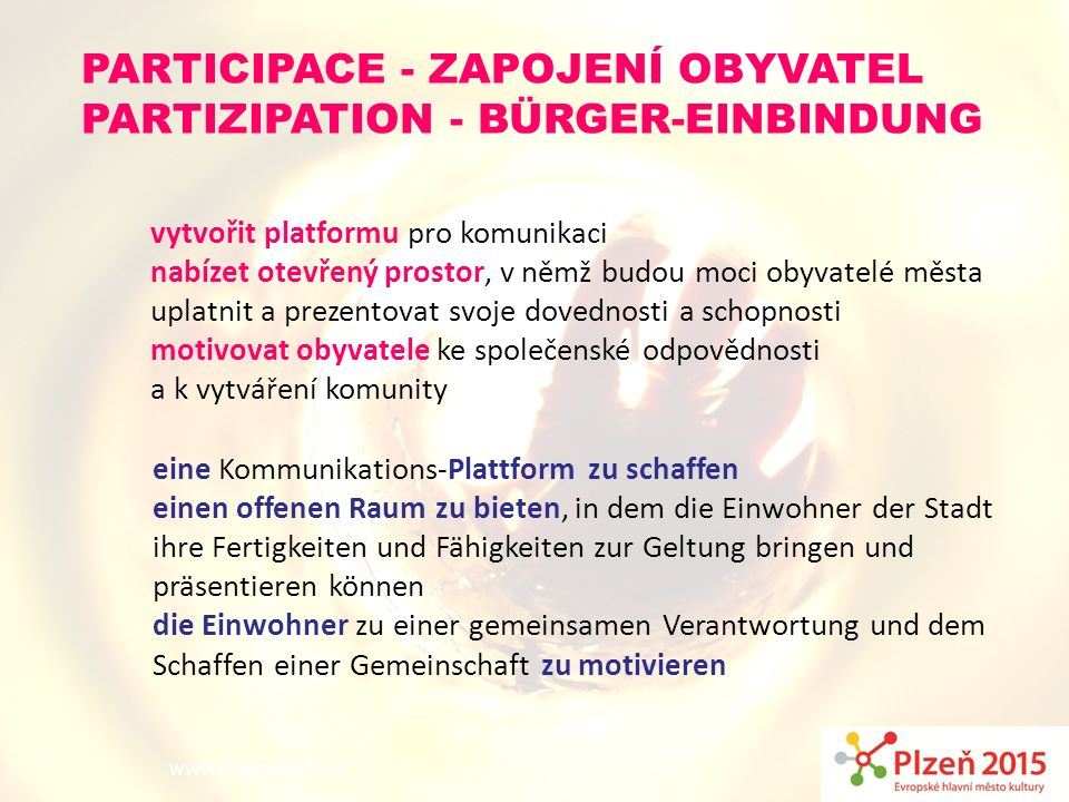 PARTICIPACE - zapojení obyvatel Partizipation - Bürger-Einbindung