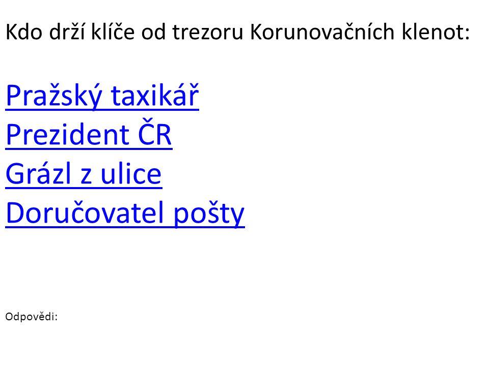 Pražský taxikář Prezident ČR Grázl z ulice Doručovatel pošty