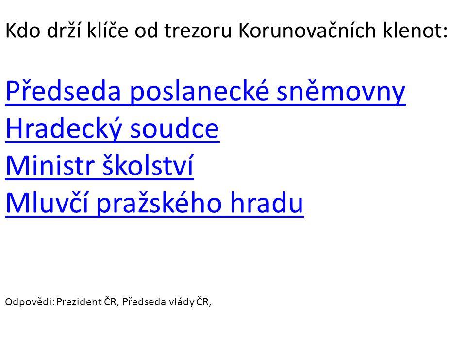 Předseda poslanecké sněmovny Hradecký soudce Ministr školství