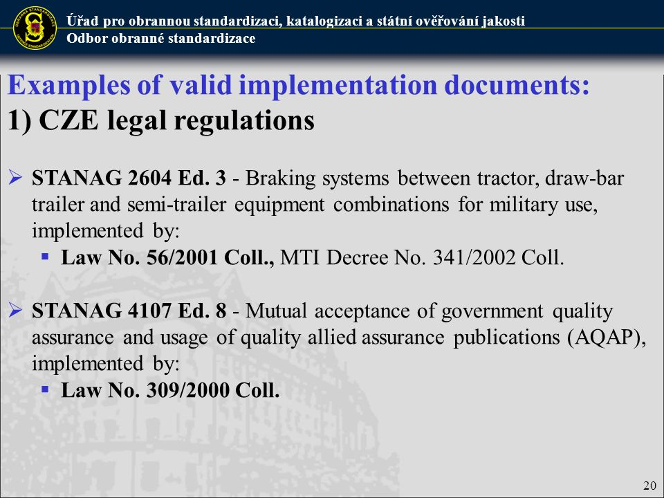 Examples of valid implementation documents: 1) CZE legal regulations