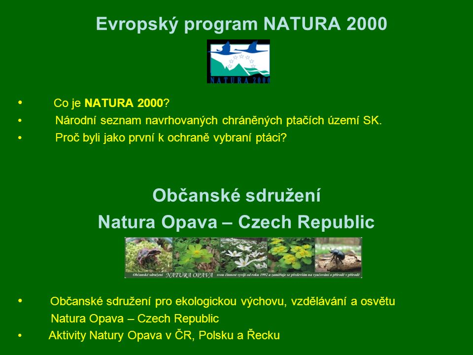 Evropský program NATURA 2000 Natura Opava – Czech Republic