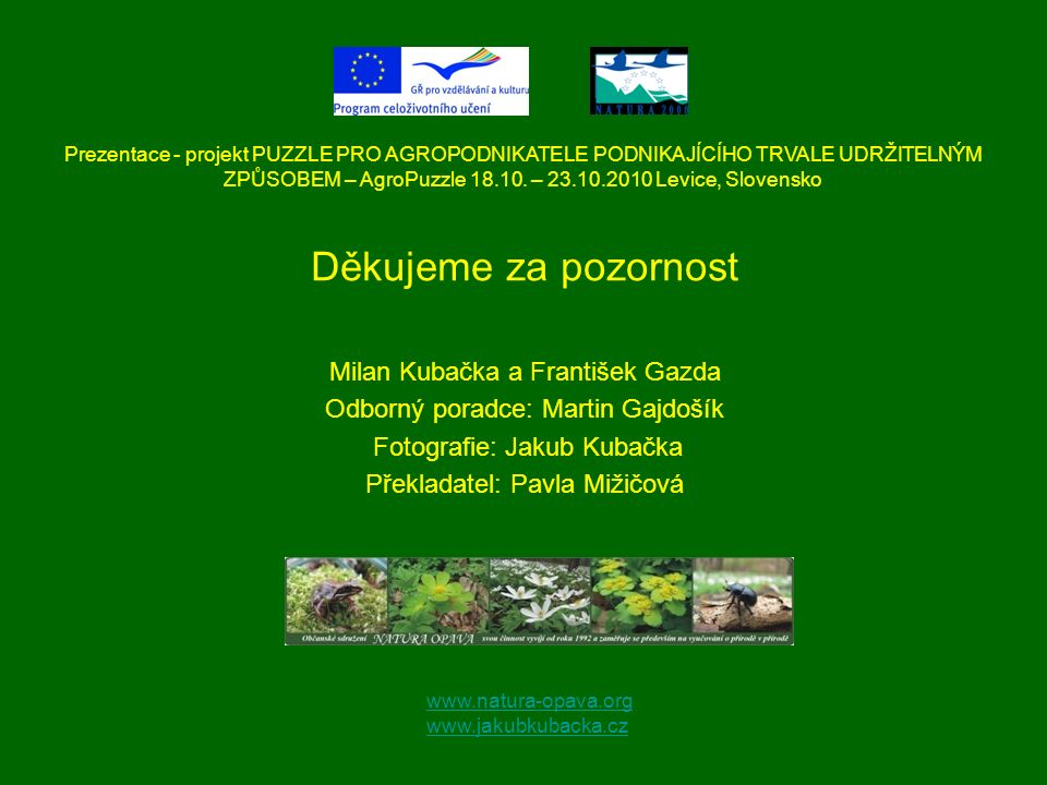 Děkujeme za pozornost Milan Kubačka a František Gazda