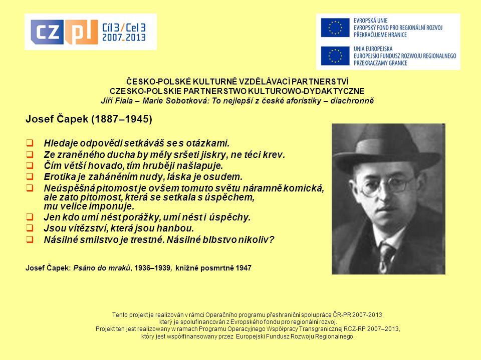 Josef Čapek (1887–1945) Hledaje odpovědi setkáváš se s otázkami.