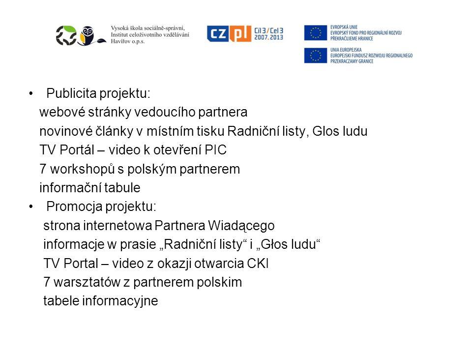 Publicita projektu: webové stránky vedoucího partnera. novinové články v místním tisku Radniční listy, Glos ludu.