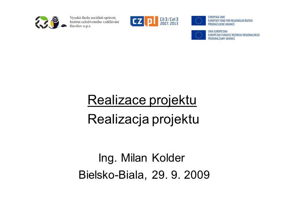 Realizace projektu Realizacja projektu Ing. Milan Kolder