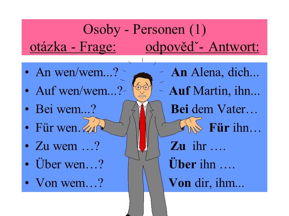 Osoby - Personen (1) otázka - Frage: odpovědˇ- Antwort: