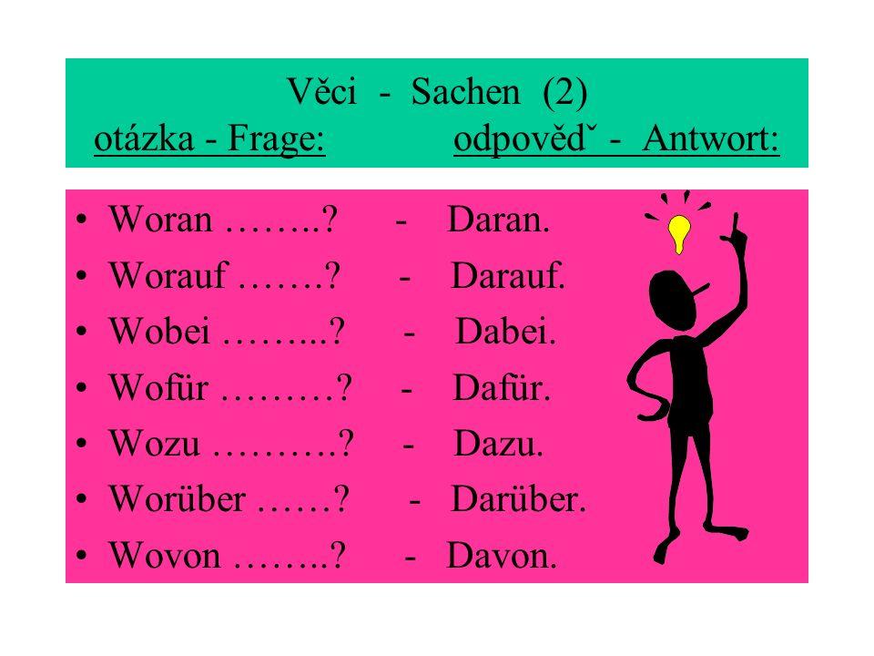 Věci - Sachen (2) otázka - Frage: odpovědˇ - Antwort: