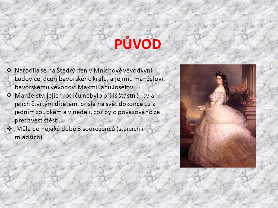 PŮVOD Narodila se na Štědrý den v Mnichově vévodkyni Ludovice, dceři bavorského krále, a jejímu manželovi, bavorskému vévodovi Maxmiliánu Josefovi.