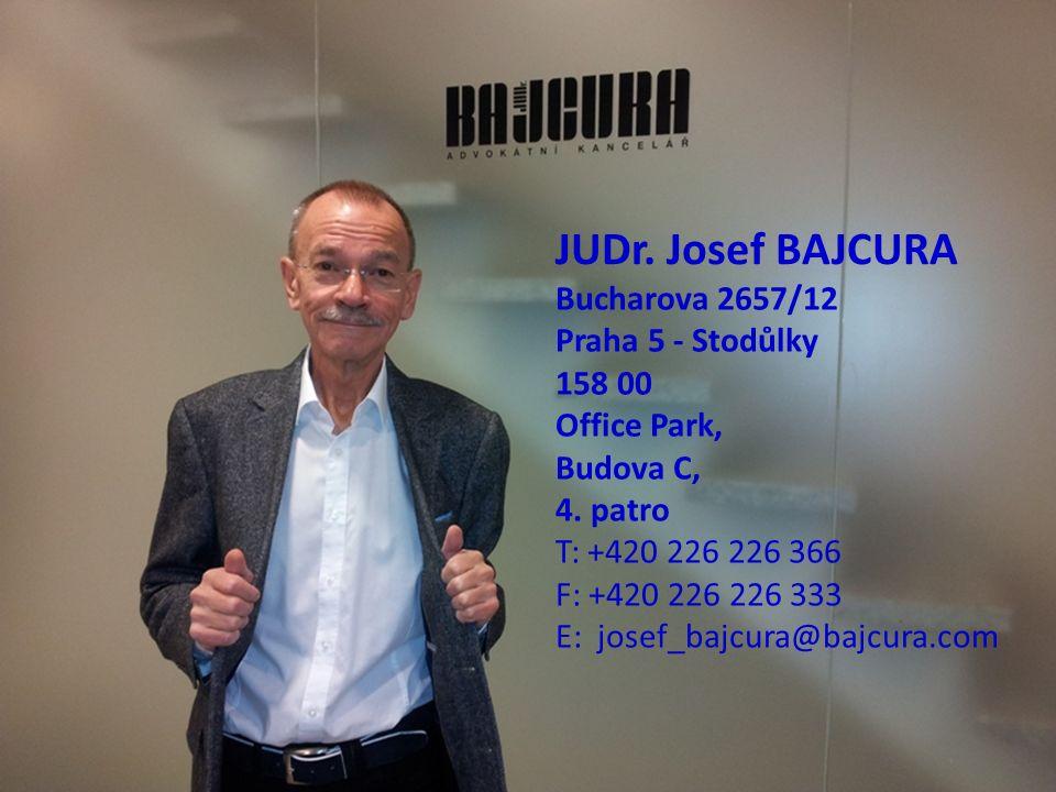 JUDr. Josef BAJCURA Bucharova 2657/12 Praha 5 - Stodůlky 158 00