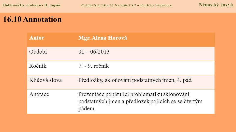 16.10 Annotation Autor Mgr. Alena Horová Období 01 – 06/2013 Ročník