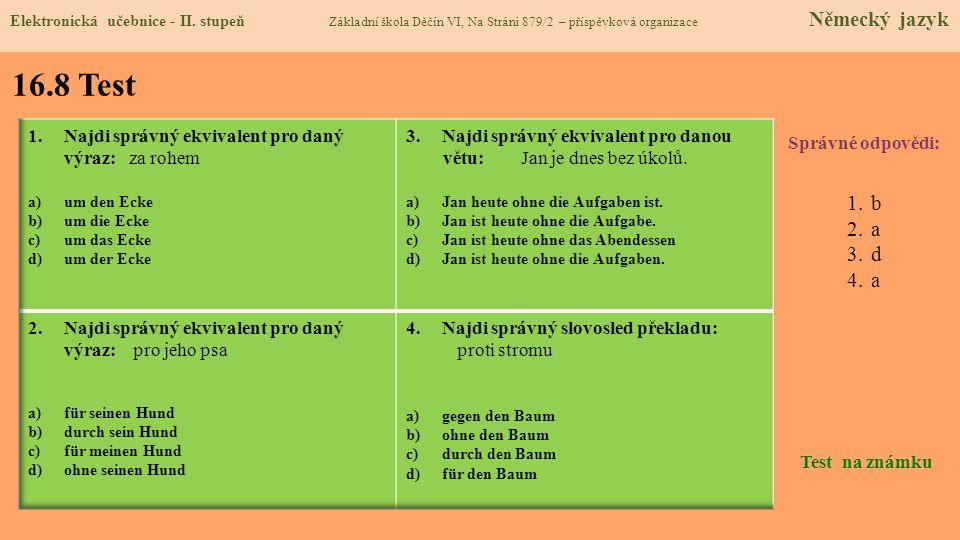 16.8 Test b a d Najdi správný ekvivalent pro daný výraz: za rohem