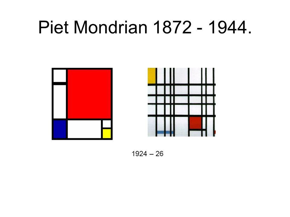Piet Mondrian 1872 - 1944. 1924 – 26