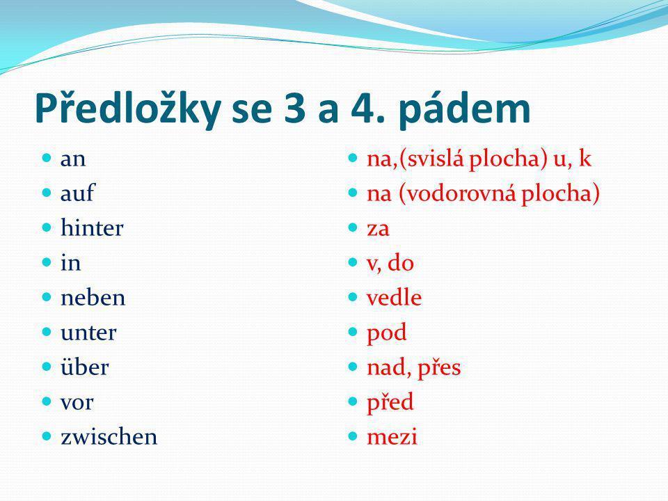 Předložky se 3 a 4. pádem an auf hinter in neben unter über vor