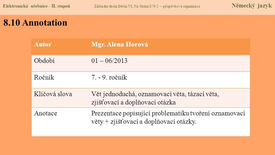 8.10 Annotation Autor Mgr. Alena Horová Období 01 – 06/2013 Ročník