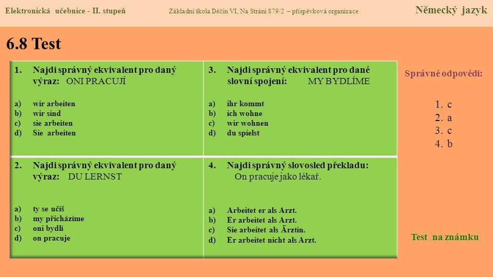 6.8 Test c a b Najdi správný ekvivalent pro daný výraz: ONI PRACUJÍ
