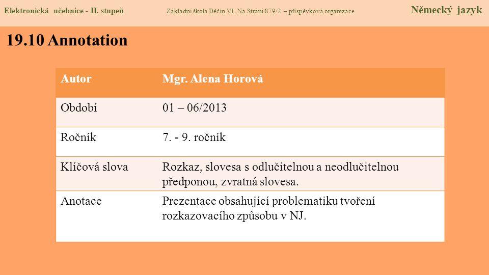 19.10 Annotation Autor Mgr. Alena Horová Období 01 – 06/2013 Ročník