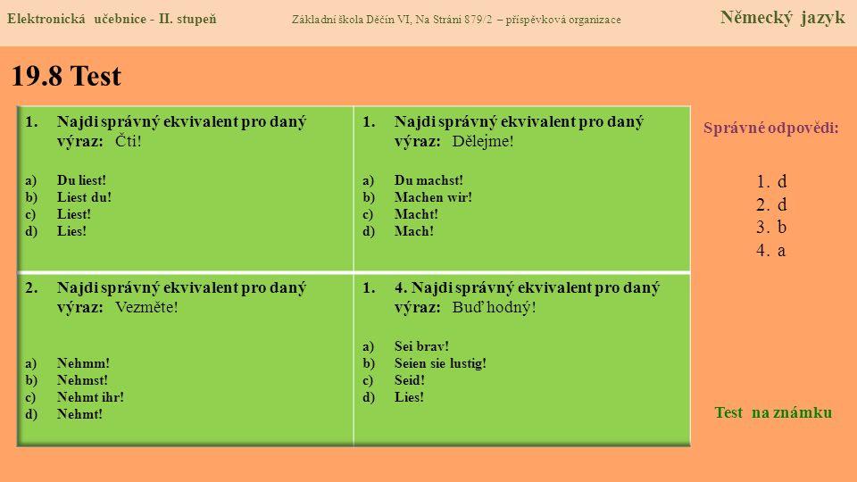 19.8 Test d b a Najdi správný ekvivalent pro daný výraz: Čti!