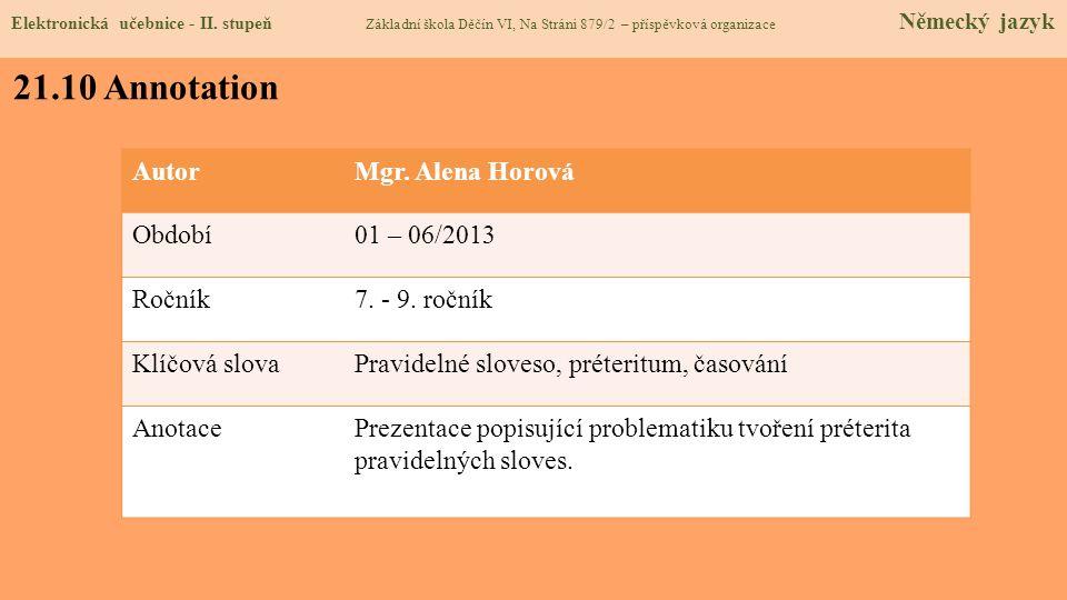 21.10 Annotation Autor Mgr. Alena Horová Období 01 – 06/2013 Ročník