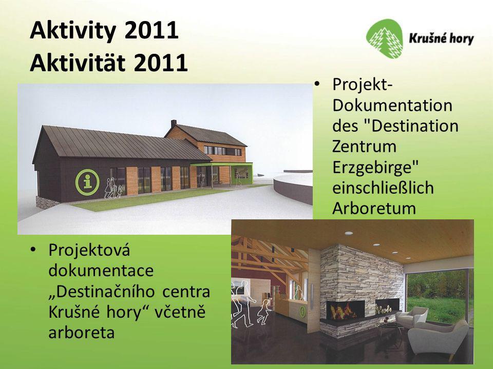 Aktivity 2011 Aktivität 2011 Projekt-Dokumentation des Destination Zentrum Erzgebirge einschließlich Arboretum.