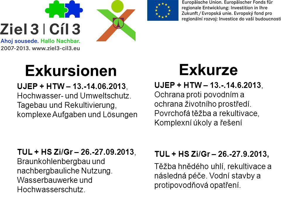 Exkursionen Exkurze. UJEP + HTW – 13.-14.06.2013, Hochwasser- und Umweltschutz. Tagebau und Rekultivierung, komplexe Aufgaben und Lösungen.